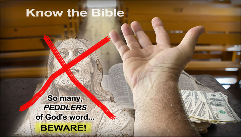 So many, peddlers of God's word...